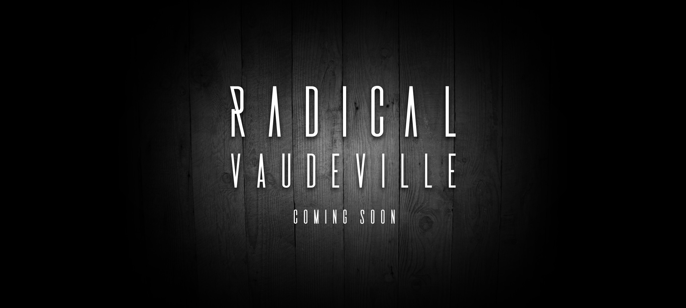 Radical Vaudeville Coming Soon